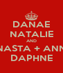 DANAE NATALIE AND ANASTA + ANNA DAPHNE - Personalised Poster A4 size