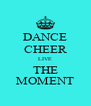 DANCE CHEER LIVE THE MOMENT - Personalised Poster A4 size