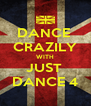 DANCE  CRAZILY WITH JUST  DANCE 4 - Personalised Poster A4 size
