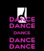 DANCE DANCE DANCE DANCE DANCE - Personalised Poster A4 size