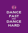 DANCE FAST AND DANCE HARD - Personalised Poster A4 size