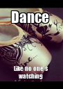 Dance  Like no one's watching - Personalised Poster A4 size