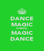 DANCE MAGIC DANCE MAGIC DANCE - Personalised Poster A4 size