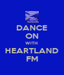 DANCE ON WITH HEARTLAND FM - Personalised Poster A4 size
