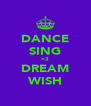 DANCE SING <3 DREAM WISH - Personalised Poster A4 size
