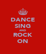 DANCE SING AND ROCK ON - Personalised Poster A4 size
