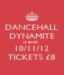 DANCEHALL DYNAMITE IS BACK  10/11/12 TICKETS £8 - Personalised Poster A4 size