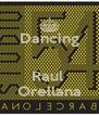 Dancing   Raul  Orellana - Personalised Poster A4 size