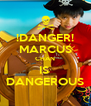 !DANGER! MARCUS CHAN IS  DANGEROUS - Personalised Poster A4 size