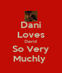 Dani Loves David So Very Muchly  - Personalised Poster A4 size
