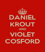 DANIEL KROUT AND VIOLET COSFORD - Personalised Poster A4 size