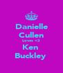 Danielle Cullen Loves <3 Ken  Buckley  - Personalised Poster A4 size