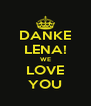 DANKE LENA! WE LOVE YOU - Personalised Poster A4 size