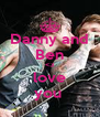 Danny and Ben <3 love you  - Personalised Poster A4 size
