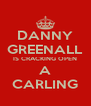 DANNY GREENALL IS CRACKING OPEN A CARLING - Personalised Poster A4 size