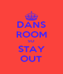 DANS ROOM SO STAY OUT - Personalised Poster A4 size