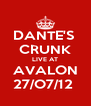 DANTE'S  CRUNK LIVE AT AVALON 27/O7/12  - Personalised Poster A4 size
