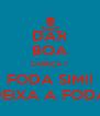 DAR BOA CABEÇA ? FODA SIM!! DEIXA A FODA - Personalised Poster A4 size