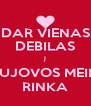 DAR VIENAS DEBILAS Į CHUJOVOS MEILĖS RINKA - Personalised Poster A4 size