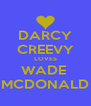 DARCY CREEVY LOVES WADE  MCDONALD - Personalised Poster A4 size