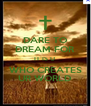 DARE TO DREAM FOR IT IS U  WHO CREATES UR WORLD - Personalised Poster A4 size
