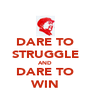 DARE TO STRUGGLE AND DARE TO WIN - Personalised Poster A4 size