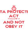 DATA PROTECTION ACT FOLLOW IT AND NOT OBEY IT - Personalised Poster A4 size