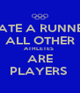 DATE A RUNNER ALL OTHER ATHLETES  ARE PLAYERS  - Personalised Poster A4 size