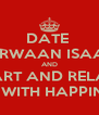 DATE  MARWAAN ISAAKS AND YOUR HEART AND RELATIONSHIP WILL BE FILLED WITH HAPPINESS AND LOVE - Personalised Poster A4 size