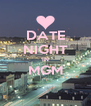 DATE NIGHT IN MGM  - Personalised Poster A4 size