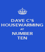 DAVE C'S HOUSEWARMING AT NUMBER TEN - Personalised Poster A4 size