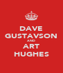 DAVE GUSTAVSON AND ART HUGHES - Personalised Poster A4 size