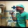 Davide KEEP CALM AND PUT THE TUBE  DOWN - Personalised Poster A4 size