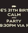 DAVIDE'S 31TH BIRTHDAY CALM AND PARTY ONDAVIDE'S 31TH BIRTHDAY / SEPTEMBER 24TH/AT9:30PM VIA ROSSINI / ZONA BORROMEO /BE THERE OR   ASSUME - Personalised Poster A4 size