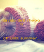 davido dell rheoo  is   off until summer.... - Personalised Poster A4 size