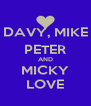 DAVY, MIKE PETER AND MICKY LOVE - Personalised Poster A4 size