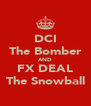 DCI The Bomber AND FX DEAL The Snowball - Personalised Poster A4 size