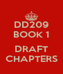 DD209 BOOK 1  DRAFT CHAPTERS - Personalised Poster A4 size
