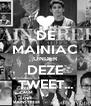 DE MAINIAC ONDER DEZE TWEET... - Personalised Poster A4 size