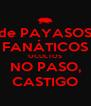 de PAYASOS FANÁTICOS OCULTOS NO PASO, CASTIGO - Personalised Poster A4 size