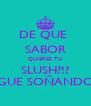 DE QUE  SABOR QUIERES TU SLUSH?!? SIGUE SOÑANDO!! - Personalised Poster A4 size