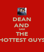 DEAN AND SAM THE HOTTEST GUYS - Personalised Poster A4 size