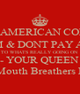 DEAR AMERICAN COLONY, KEEP CALM & DONT PAY ATTENTION TO WHATS REALLY GOING ON - YOUR QUEEN PS- Please watch BBC America, & Hope You Mouth Breathers Enjoyed The Hunger Games, I Mean Olympics - Personalised Poster A4 size