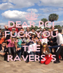 DEAR PCI FUCK YOU LOVE ALWAYS THE RAVERS 'S - Personalised Poster A4 size