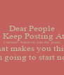 Dear People Who Keep Posting At Me. I haven't listen to you for years What makes you think  I am going to start now? - Personalised Poster A4 size