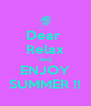 Dear  Relax And ENJOY SUMMER !! - Personalised Poster A4 size