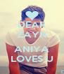 DEAR ZAYN  ANIYA LOVES U - Personalised Poster A4 size