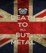 DEATH TO ALL BUT METAL - Personalised Poster A4 size