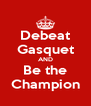 Debeat Gasquet AND Be the Champion - Personalised Poster A4 size