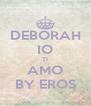 DEBORAH IO TI AMO BY EROS - Personalised Poster A4 size